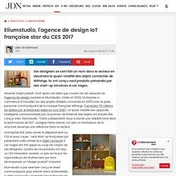Eliumstudio, l'agence de design IoT française star du CES 2017