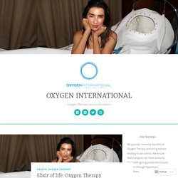 Elixir of life: Oxygen Therapy – OXYGEN INTERNATIONAL