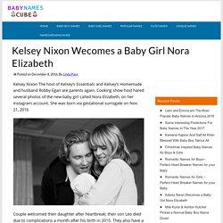 TV Host Kelsey Nixon Wecomes a Baby Girl Nora Elizabeth : Babynamescube