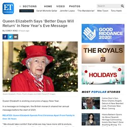 Queen Elizabeth Says 'Better Days Will Return' In New Year's Eve Message