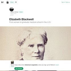 Elizabeth Blackwell – historical snapshots – Medium