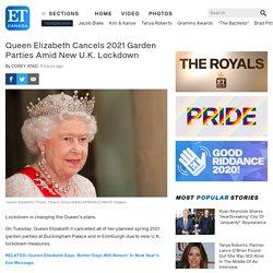 Queen Elizabeth Cancels 2021 Garden Parties Amid New U.K. Lockdown