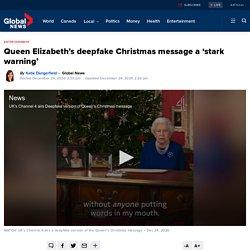 Queen Elizabeth's deepfake Christmas message a 'stark warning'
