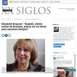 """Elizabeth Drayson: """"Boabdil, último sultán de Granada, podría ser un héroe para nuestros tiempos"""""""