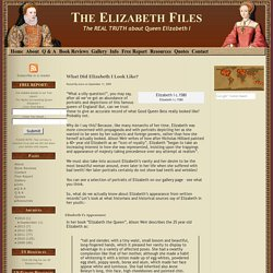The Elizabeth Files » What Did Elizabeth I Look Like?