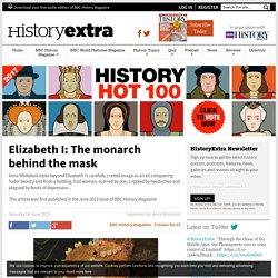 Elizabeth I: The monarch behind the mask