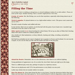 Life in Elizabethan England 45: Filling the Time
