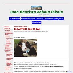 ELKARTOKI. LAN TA LAN - Juan Bautista Zabala Eskola