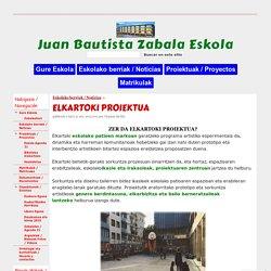 ELKARTOKI PROIEKTUA - Juan Bautista Zabala Eskola