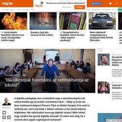 """Kult: """"Ha elkezdjük használni, az szétrobbantja az iskolát"""" - HVG.hu"""