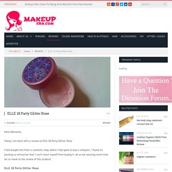 Buy ELLE 18 Party Glitter Rose for Fair Skin - MakeupEra