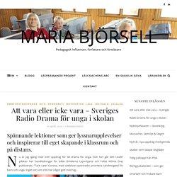 Att vara eller icke vara – Sveriges Radio Drama för unga i skolan – Maria Björsell