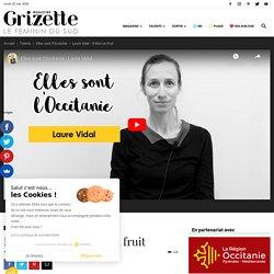 Elles sont l'Occitanie - Laure Vidal - il était un fruit - Grizette