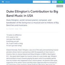 Duke Ellington's Contribution to Big Band Music in USA