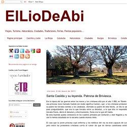 ElLioDeAbi: Santa Casilda y su leyenda. Patrona de Briviesca.