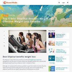 Top 5 Best Elliptical benefits weight loss