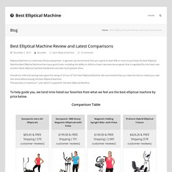 Best Elliptical Machine Review and Latest Comparisons