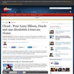 Cloud - Pour Larry Ellison, Oracle met une déculottée à tous ses rivaux