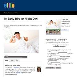 ELLLO Views #30 Early Bird or Night Owl