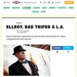 Ellroy, bad tripes à L.A.