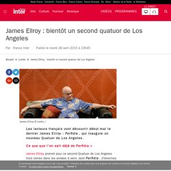 James Ellroy : bientôt un second quatuor de Los Angeles