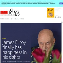 James Ellroy finally has happiness in his sights