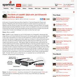 The Birth of castAR: Q&A with Jeri Ellsworth and Rick Johnson - News