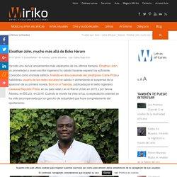 Elnathan John, mucho más allá de Boko Haram · Wiriko