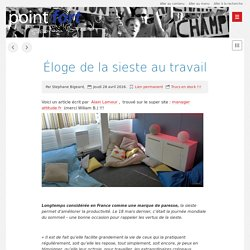 Éloge de la sieste au travail - Point fort
