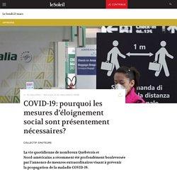 COVID-19: pourquoi les mesures d'éloignement social sont présentement nécessaires?