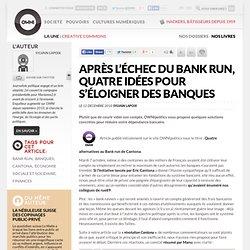 Après l'échec du Bank Run, quatre idées pour s'éloigner des banques