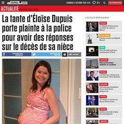 La tante d'Éloïse Dupuis porte plainte à la police pour avoir des réponses sur le décès de sa nièce