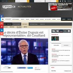 Le décès d'Éloïse Dupuis est «épouvantable», dit Couillard