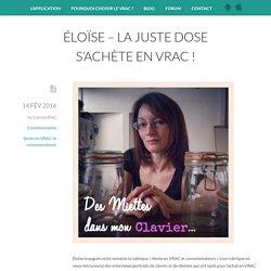 Éloïse - La juste dose s'achète en VRAC !