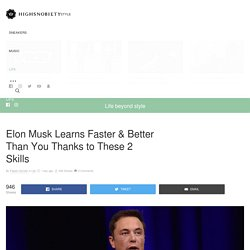 How Elon Musk Learns Better & Faster Than You