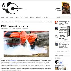 ELT burnout revisited