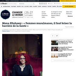 Mona Eltahawy: « Femmes musulmanes, il faut briser la barrière de la honte »