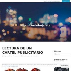 LECTURA DE UN CARTEL PUBLICITARIO – eltambordehojalata