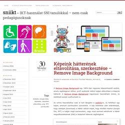 Képeink hátterének eltávolítása, szerkesztése – Remove Image Background