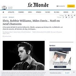 Elvis, Robbie Williams, Miles Davis… Noël en neuf chansons