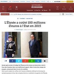 L'Élysée a coûté 100 millions d'euros à l'Etat en 2015