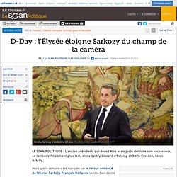 D-Day : l'Élysée éloigne Sarkozy du champ de la caméra