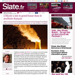 Décembre 2009 - L'Elysée met le grand bazar dans le nucléaire français