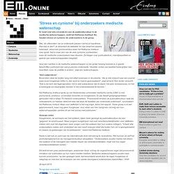 EM: 'Stress en cynisme' bij onderzoekers medische wetenschap