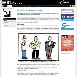 EM: Fusie of niet, wel samen verder