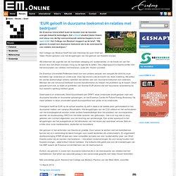 EM: 'EUR gelooft in duurzame toekomst én relaties met bedrijven'