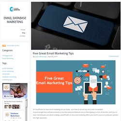 EMAIL DATABASE MARKETING - Five Great Email Marketing Tips