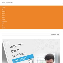 How to Make Sure Your Sent Email Doesn't Go to Spam - Latitude Technolabs