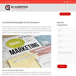 Is Email Marketing Right for Your Business? - DL Marketing