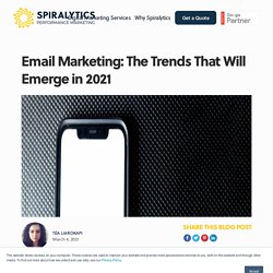 Email Marketing: The Trends That Will Emerge in 2021